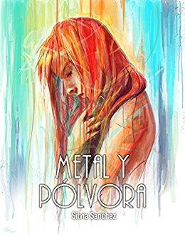 """Portada del libro """"Metal y pólvora"""", de Silvia Sánchez."""
