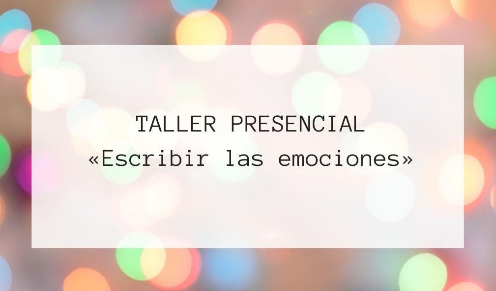"""Taller """"Escribir las emociones"""", en Madrid. 26 de junio de 2021."""